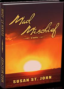 Mad Mischief Novel by Susan St. John
